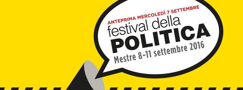 Festival della Politica 2016 a Mestre: dall'8 all'11 settembre